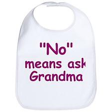 No Means Ask Grandma Bib