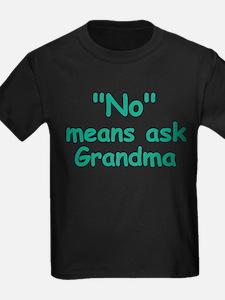 No Means Ask Grandma T