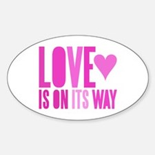 Love Is On Its Way Oval Decal