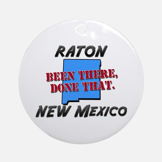 raton new mexico - been there, done that Ornament