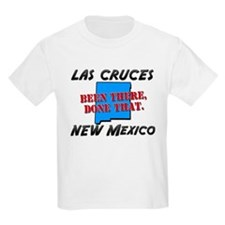 las cruces new mexico - been there, done that T-Shirt