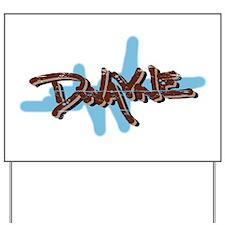 Dwayne's Yard Sign