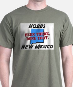 hobbs new mexico - been there, done that T-Shirt