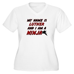 my name is luther and i am a ninja T-Shirt