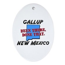 gallup new mexico - been there, done that Ornament