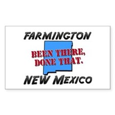 farmington new mexico - been there, done that Stic