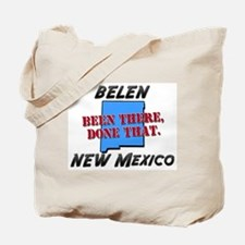 belen new mexico - been there, done that Tote Bag