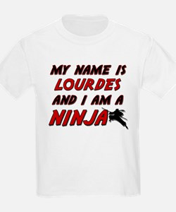 my name is lourdes and i am a ninja T-Shirt