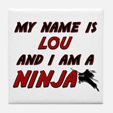 my name is lou and i am a ninja Tile Coaster