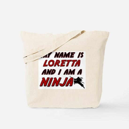 my name is loretta and i am a ninja Tote Bag