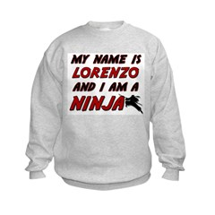 my name is lorenzo and i am a ninja Sweatshirt