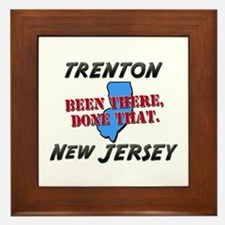 trenton new jersey - been there, done that Framed