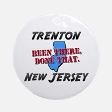 trenton new jersey - been there, done that Ornamen