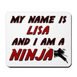 my name is lisa and i am a ninja Mousepad
