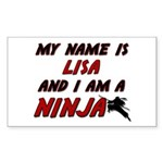 my name is lisa and i am a ninja Sticker (Rectangl