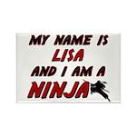 my name is lisa and i am a ninja Rectangle Magnet