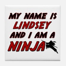 my name is lindsey and i am a ninja Tile Coaster