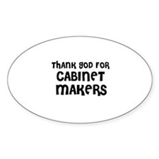 THANK GOD FOR CABINET-MAKERS Oval Decal