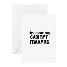THANK GOD FOR CABINET-MAKERS  Greeting Cards (Pack