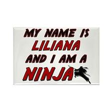 my name is liliana and i am a ninja Rectangle Magn