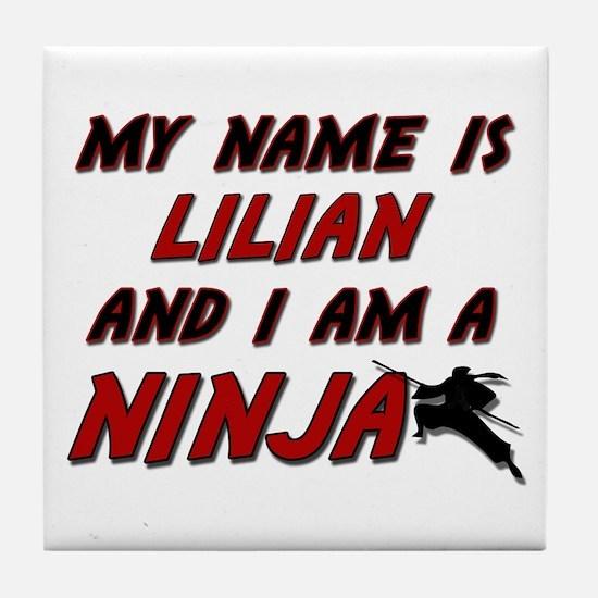 my name is lilian and i am a ninja Tile Coaster