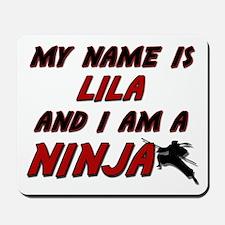 my name is lila and i am a ninja Mousepad