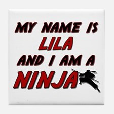 my name is lila and i am a ninja Tile Coaster