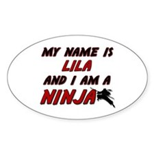 my name is lila and i am a ninja Oval Decal