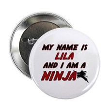 """my name is lila and i am a ninja 2.25"""" Button"""