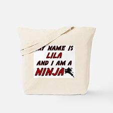 my name is lila and i am a ninja Tote Bag