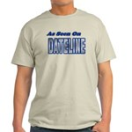 As Seen on Dateline Light T-Shirt