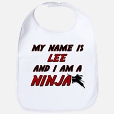 my name is lee and i am a ninja Bib
