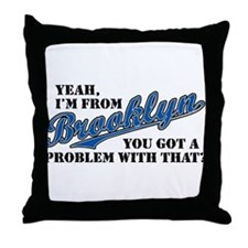 Yeah, I'm From Brooklyn Throw Pillow