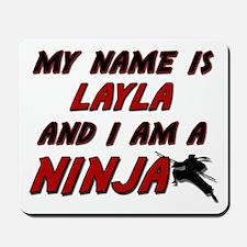 my name is layla and i am a ninja Mousepad