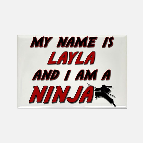 my name is layla and i am a ninja Rectangle Magnet