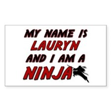 my name is lauryn and i am a ninja Decal