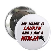 """my name is lauryn and i am a ninja 2.25"""" Button"""