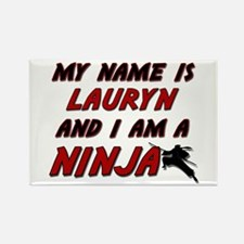 my name is lauryn and i am a ninja Rectangle Magne