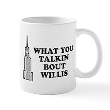 What You Talkin Bout Willis Mug