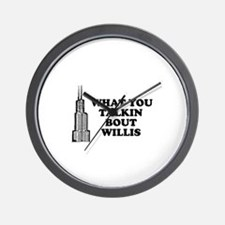 What You Talkin Bout Willis Wall Clock