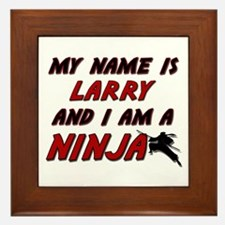 my name is larry and i am a ninja Framed Tile