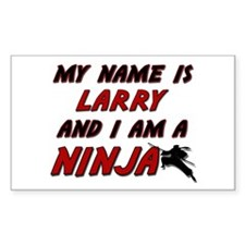 my name is larry and i am a ninja Decal
