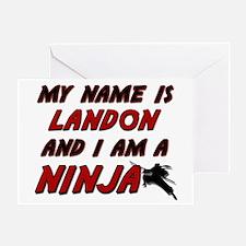 my name is landon and i am a ninja Greeting Card