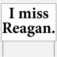 I Miss Reagan Yard Sign