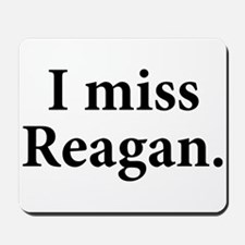 I Miss Reagan Mousepad
