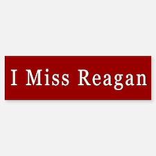 I Miss Reagan Bumper Bumper Bumper Sticker
