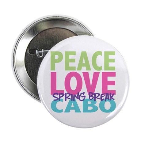 """Peace Love Spring Break Cabo 2.25"""" Button (10 pack"""