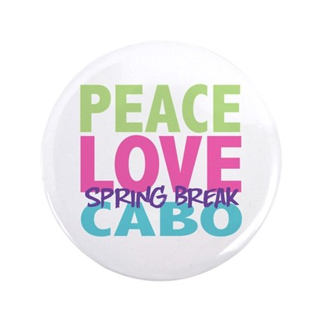 """Peace Love Spring Break Cabo 3.5"""" Button (100 pack"""