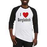 I Love Bangladesh Baseball Jersey