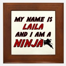 my name is laila and i am a ninja Framed Tile